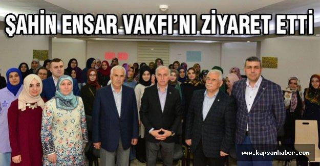 Vali İbrahim Şahin'den Ensar Vakfı'na Ziyaret