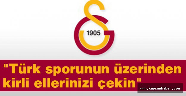 Galatasaray Spor Kulübü Sert Açıklama Yayınladı