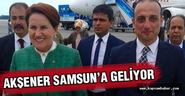 Meral Akşener Yarın Samsun'a Geliyor
