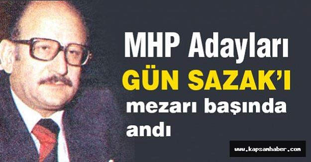 MHP Genel Başkanları Gün Sazak'ı Andı