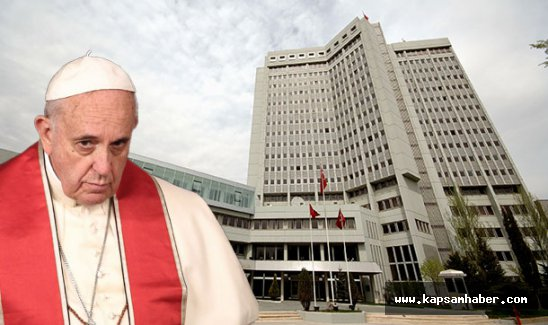 Dışişleri'nden Papa'ya sert tepki