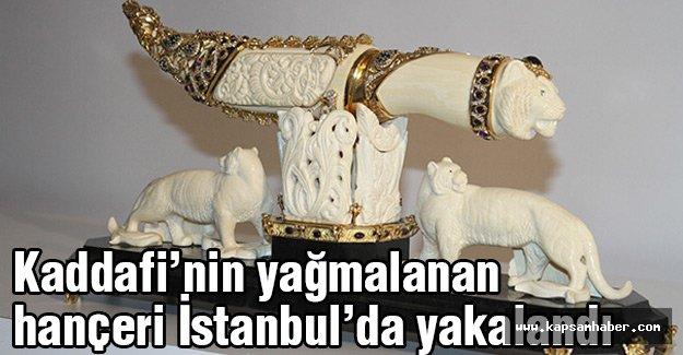 Kaddafi'nin hançeri İstanbul'da yakalandı