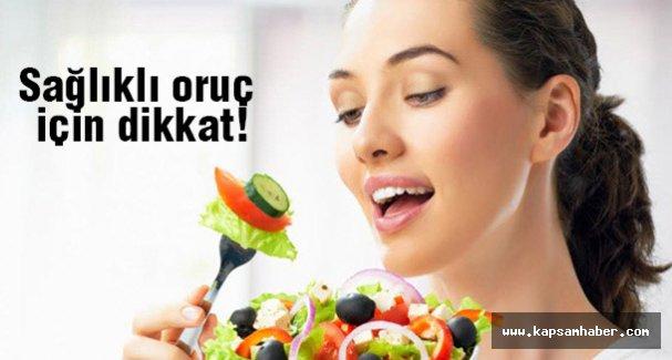 Sağlıklı oruç için dikkat!