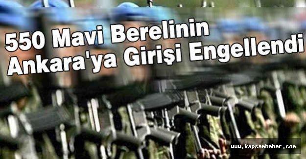 550 Mavi Berelinin Ankara'ya Girişi Engellendi