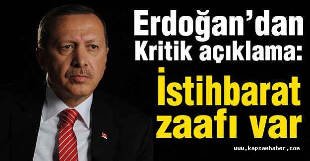 Erdoğan'dan İtiraf: İstihbarat Zaafı Var