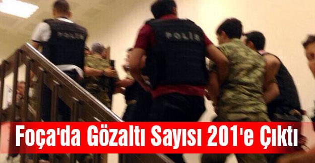 Foça'da Gözaltı Sayısı 201'e Çıktı