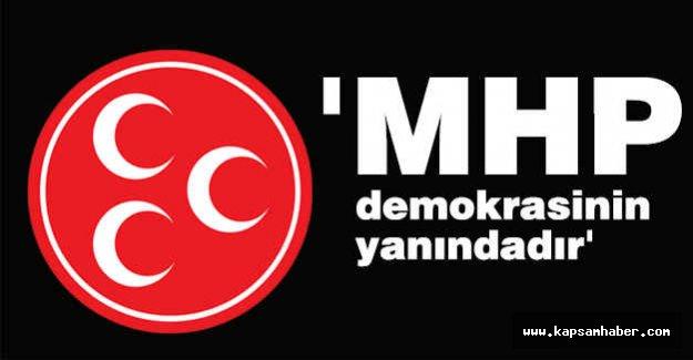 'MHP demokrasinin yanındadır'
