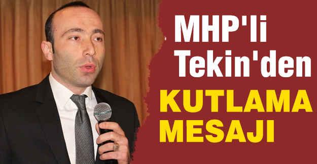 MHP'li Tekin'den Kutlama Mesajı