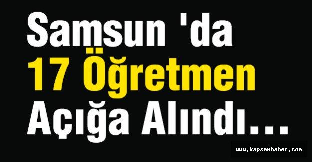 Samsun 'da 17 Öğretmen Açığa Alındı...
