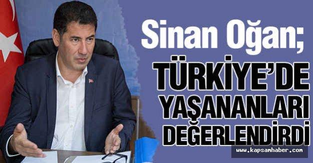 Sinan Oğan; Türkiye'de Yaşananları Değerlendirdi