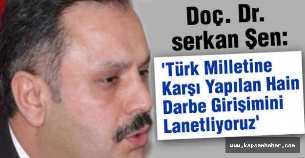 Türk Milletine Karşı Yapılan Hain Darbe Girişimini Lanetliyoruz