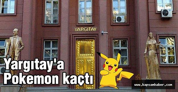 Yargıtay'a Pokemon kaçtı