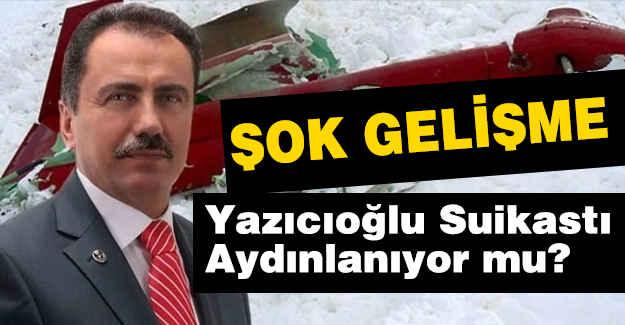 Yazıcıoğlu Suikasti Aydınlanıyor mu?