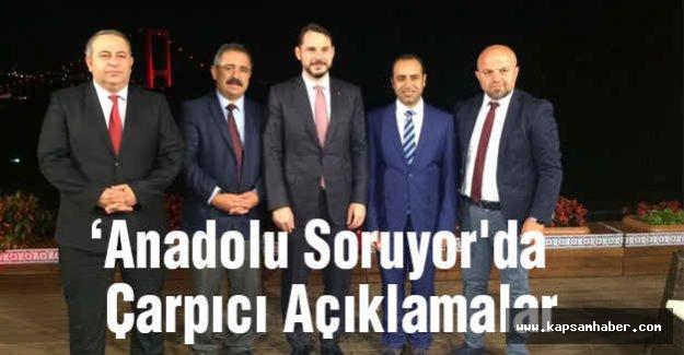 Anadolu Soruyor'da  Çarpıcı Açıklamalar