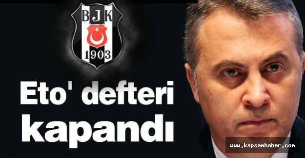 Beşiktaş Başkanı Orman: Eto' defteri kapandı