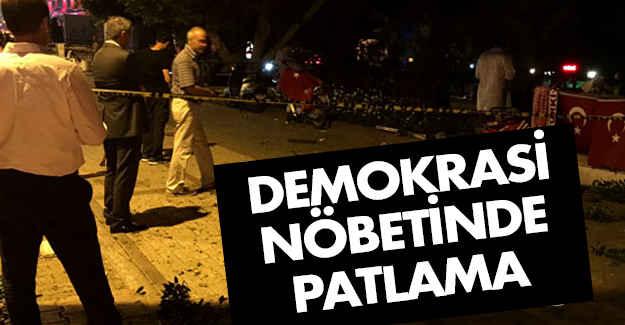 Demokrasi nöbetinde Meydanda patlama!