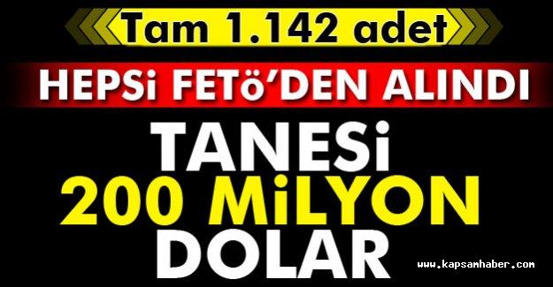 FETÖ'den Kurtarıldı: Tanesi 200 Milyon dolar