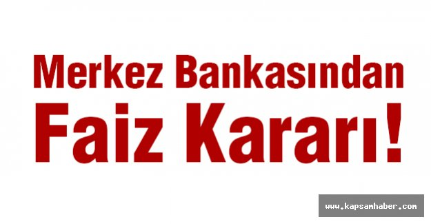 Merkez Bankasından Faiz Kararı!