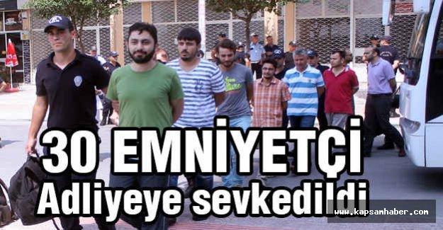 Mersin'de 30 Polis Adliyeye sevk edildi