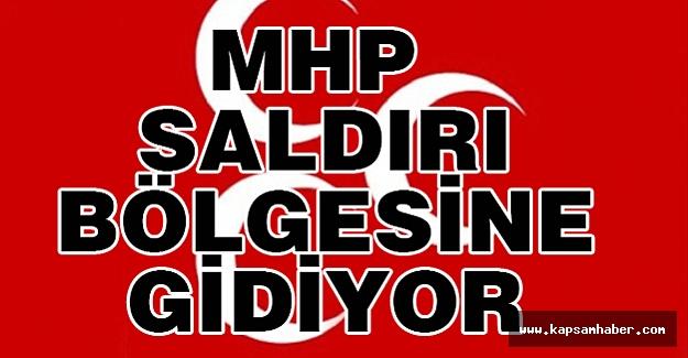 MHP Heyeti Saldırı Bölgesine Gidiyor