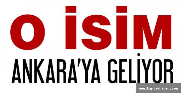 O İsim Ankara'ya Geliyor...