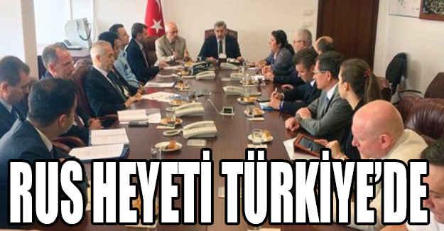 Rus Heyet Türkiye'de...