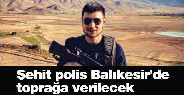 Simavlı şehit polis Balıkesir'de toprağa verilecek