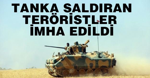 Tanka Saldırı düzenleyen Teröristler imha edildi