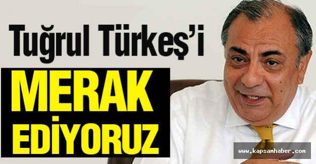 Tuğrul Türkeş'i Merak Ediyoruz