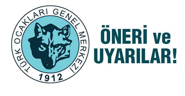 Türk Ocakları'ndan Öneri ve Uyarılar!