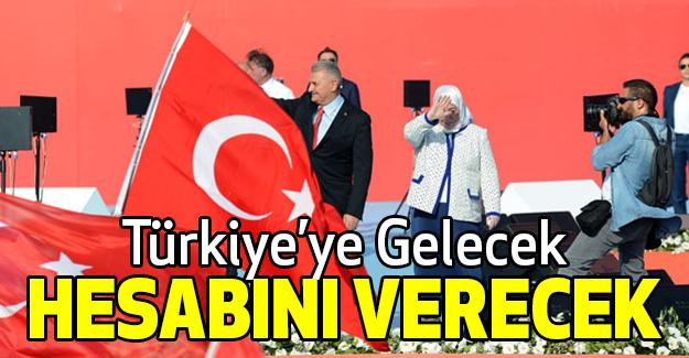 Yıldırım: Türkiye'ye gelecek hesabını verecek