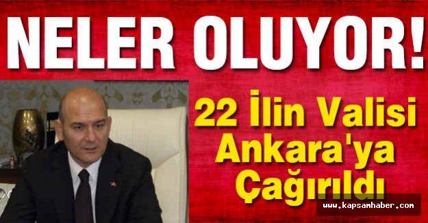 22 İlin Valisi Ankara'ya Çağırıldı