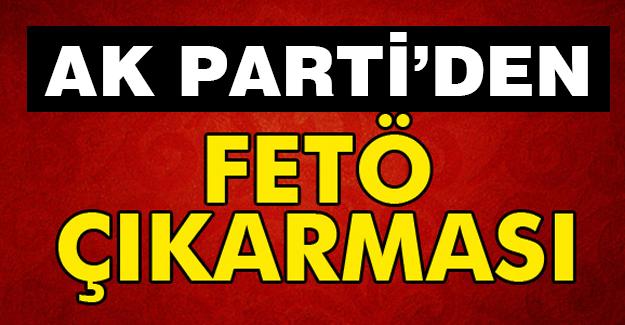 AK Parti FETÖ Çıkarması
