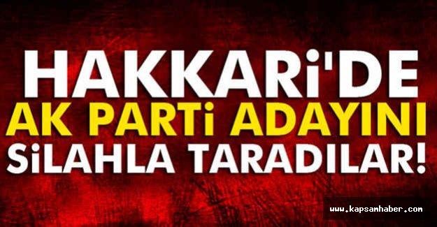 AK Parti milletvekili adayına Silahlı Saldırı