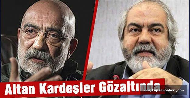 Altan Kardeşler Gözaltına Alındı!