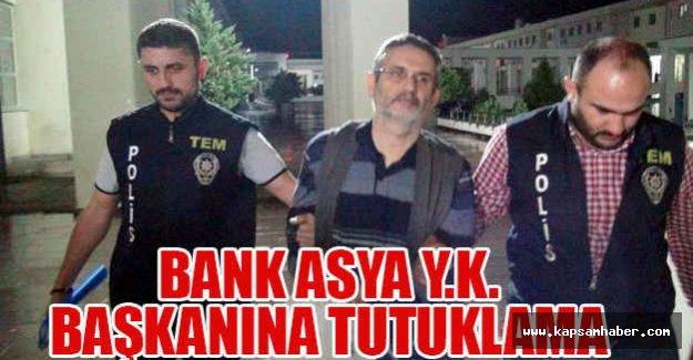Bank Asya Eski Başkanına Tutuklama