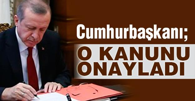 Erdoğan,  6745 sayılı kanunu onayladı