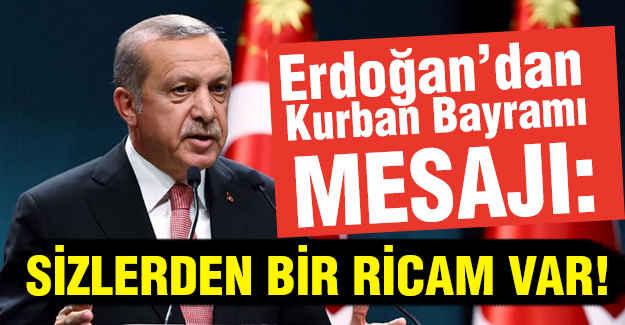 Erdoğan'dan Mesaj: Sizlerden Bir Ricam Var!