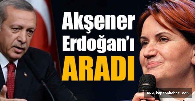 Meral Akşener Erdoğan'ı Aradı
