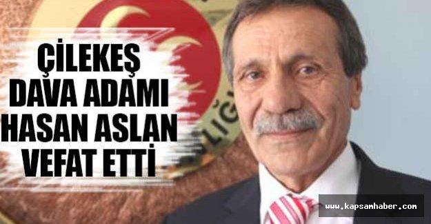MHP'nin Çile Adamı Hasan Aslan Vefat Etti