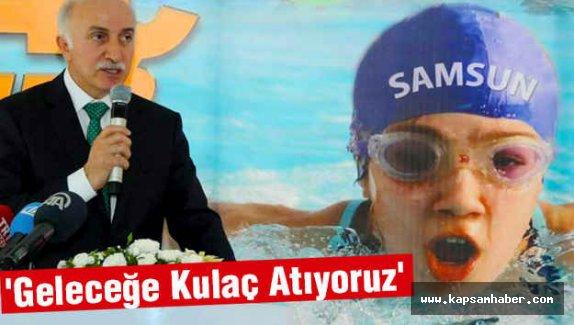 Samsun Valisi: 'Geleceğe Kulaç Atıyoruz'
