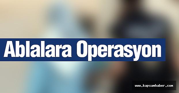 Ablalara Operasyon...