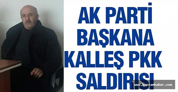 AK Parti Başkanı Evinde PKK Saldırısına Uğradı