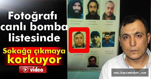 Canlı bomba listesinde resmi olan vatandaş Sokağa Çıkamıyor