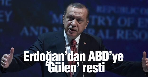 Erdoğan'dan ABD'ye 'Gülen' resti