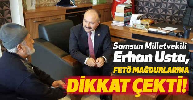 Erhan Usta; Fetö Mağdurlarına Dikkat Çekti