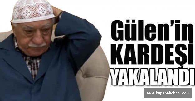 Gülen'in Kardeşi Yakalandı