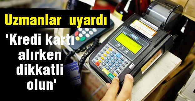 Kredi Kartı Alırken Dikkat!