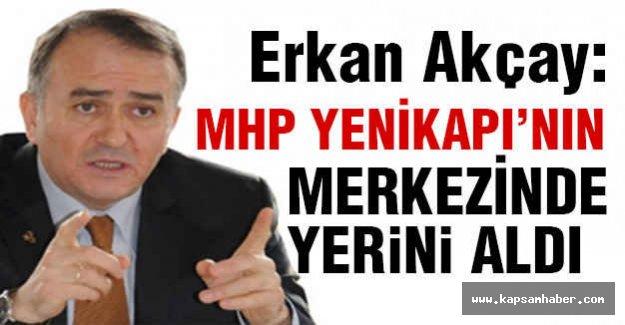 MHP'li Akçay: MHP Yenikapı'nın Merkezinde Yerini Almıştır