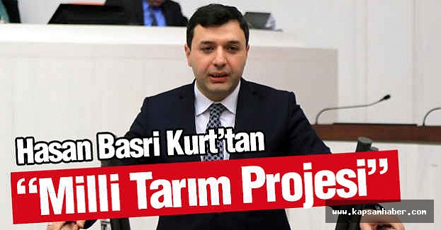 "Samsun Milletvekili Kurt'tan ""Milli Tarım Projesi"""